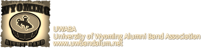 UWABA&nbsp;<br />University of Wyoming <br />Alumni Band Association